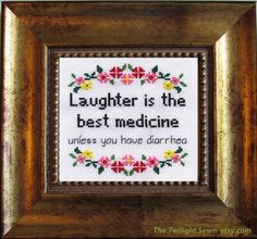 Laughter is the best medicine ... unless you have diarrhea! Cross stitch pattern - pdf file by TheTwilightSewn on Etsy