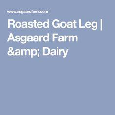 Roasted Goat Leg | Asgaard Farm & Dairy