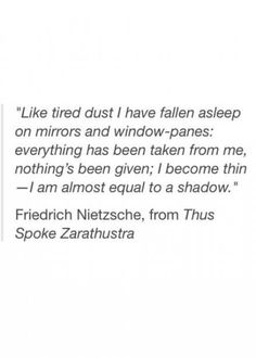 """""""I am almost equal to a shadow"""" -Nietzsche Poem Quotes, Music Quotes, Words Quotes, Life Quotes, Funny Quotes, Friedrich Nietzsche, Nietzsche Quotes, Dark Quotes, Philosophy Quotes"""
