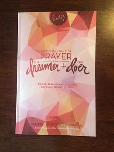 Thirty One Days of Prayer for the Dreamer and Doer By Jenn Sprinkle and Kelly Rucker