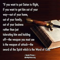 Derek Prince quote about our spiritual weapon of attack!