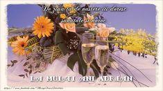 Felicitari de zi de nastere   La multi ani Adrian.De ziua ta de nastere iti doresc sanatate si noroc La Multi Ani Gif, Online Gratis, Table Decorations, Birthday, Noroc, Bb, Quotes, Desserts, Bunch Of Flowers
