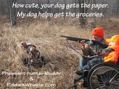 Buddy Brittany doesn't let the fact he's in an Eddie's Wheels wheelchair stop him from bird hunting.