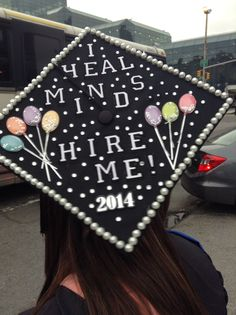 I heal minds hire me! 2014 graduation cap therapist mental health counselor forensic psychology motor board idea. Pearl outline, rhinestone and balloons. Felt stick letters.