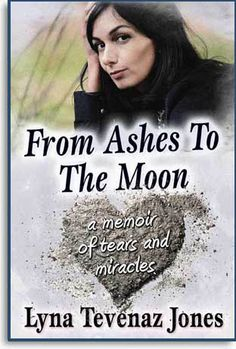 I am thrilled to announce the official press release for my memoir, FROM ASHES TO THE MOON, currently in editorial development by Fearless Books for an international print and digital release in 2015.