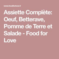 Assiette Complète: Oeuf, Betterave, Pomme de Terre et Salade - Food for Love