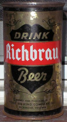Richbrau - This is the first flat top issued by the Home Brewing Company in Richmond Virginia. Even though the very first beer can was sold in Richmond in January 1935 by Krueger Brewing, the Home Brewing Company held out until 1952 before installing canning lines. They issued their Richbrau beer in flat tops, cone tops, and crowntainers at a time when most brewers were abandoning cone tops for flats.