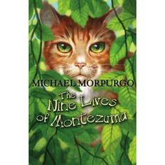 The Nine Lives of Montezuma - Michael Morpurgo Michael Morpurgo Books, Books To Buy, Books To Read, Great Books, New Books, Heathers Book, Growing Up Book, Montezuma, Nine Lives