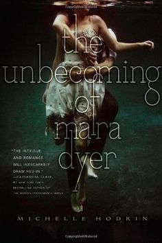 The Unbecoming of Mara Dyer - Future read of mine