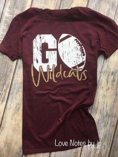 GO Mascot Football Team Spirit Go Wildcats Maroon and Gold Glitter School Colors School Pride Team Spirit Tee Shirt Custom Team Name Football Shirt Designs, School Shirt Designs, Football Mom Shirts, Cheer Shirts, Pride Shirts, Team Shirts, Sports Shirts, Football 101, Cheerleading Shirts