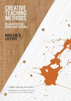 Creative Teaching Methods: Be An Effective Christian Teacher by Marlene LeFever. $15.07. Publisher: David C. Cook; New edition (March 17, 1997). Publication: March 17, 1997