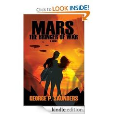 Mars, The Bringer Of War [Kindle Edition]  George P. Saunders (Author)