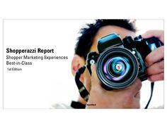 Shopperazzi Spotted: Best-in-Class Shopper Marketing Experiences  by Lauren Zeinfeld via slideshare