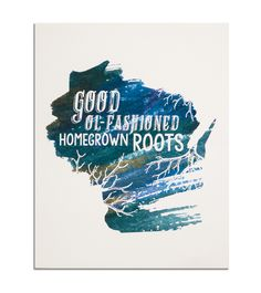 """""""Homegrown Roots"""" Wisconsin Print $15"""