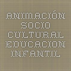 Animación socio-cultural - Educacion Infantil