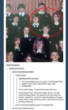 Hahaha Ed Sheeran went to Hogwarts. I'm a fan of Harry Potter and Ed Sheeran so this is amazing! Harry Potter Fandom, Harry Potter Memes, Ed Sheeran, Geeks, Fangirl, No Muggles, Lol, Mischief Managed, My Tumblr