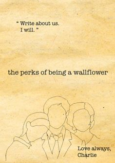 The Perks of being a Wallflower. Actually this movie attracted me not for its artistic dimension, but for the sense of thirst for a perfect friendship, aroused in me personally.  I've watched it several times, but each time I became more obsessed with the friendliness & adultery approach running through their relations.  So dont judge me! It happens sometimes :)