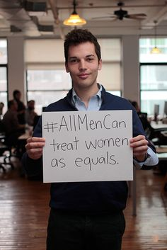 """""""All Men Can treat women as equals."""" Posted on mic.com (image credit PolicyMic Liran Okanon) by Elizabeth Plank."""