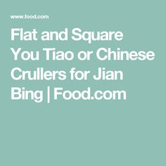 Flat and Square You Tiao or Chinese Crullers for Jian Bing | Food.com