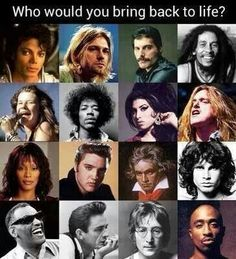 Who would you bring back if you could?