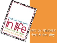 """Find the one thing in life you can't do well, and then don't do that thing.""  (free printable)"