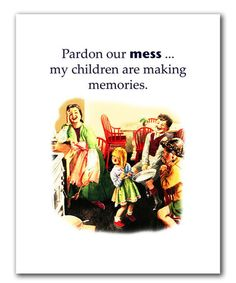 Look what I found on #zulily! 'Pardon Our Mess' Print #zulilyfinds
