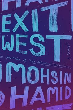 "Literary Fiction Book Club - ""Exit West"" by Mohsin Hamid Best Books Of 2017, Good New Books, 2017 Books, Amazing Books, Literary Fiction, Fiction Books, Historical Fiction, Reading Lists, Book Lists"