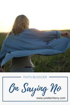 On Saying No via @yvettecherry Faith, Christian, Posts, Sayings, Blog, Messages, Lyrics, Blogging, Loyalty