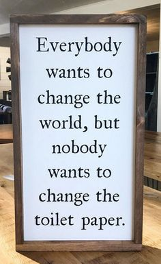 Everybody Wants to Change the World But Nobody Wants to Change the Toilet Paper Framed Wood Sign, Farmhouse Style, Custom Bathroom Decor, Funny wall decor, Farmhouse decor, Rustic decor, Home decor #ad