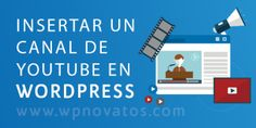 Insertar un canal de Youtube en WordPress vía @WpNovatos http://blgs.co/-c67L9