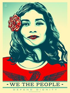 """We The People - Shepard Fairey, """"Defend Dignity"""""""
