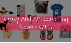 Crazy And Amazing Pug Lovers Gifts! I love pugs and I love gifts so, I created a list of the CUTEST things all to do with pugs!