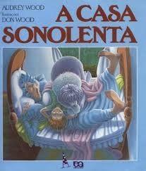 """esta atividade deve ser colada ao lado da sequencia da história            A Casa Sonolenta     """"Era uma vez uma casa sonolenta, onde todos..."""
