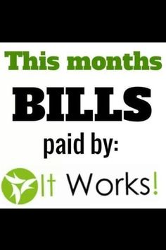 Start earning money today from home with It Works Global. Contact me at www.heaven.myitworks.com