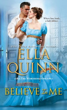 "Read ""Believe in Me A Humorous Historical Regency Romance"" by Ella Quinn available from Rakuten Kobo. Brimming with passion, adventure and wit, the sixth installment in Ella Quinn's USA Today bestselling series puts her si. Kensington Books, Books To Read, My Books, Historical Romance Books, Romance Novels, Believe, Going To University, Pillow Talk, Love"