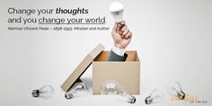 motivational quote: Change your thoughts and you change your world.  Norman Vincent Peale – 1898-1993, Minister and Author