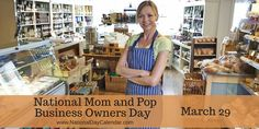 NATIONAL MOM AND POP BUSINESS OWNERS DAY – March 29 | National Day Calendar