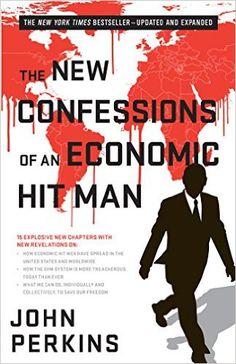 The New Confessions of an Economic Hit Man: John Perkins: 9781626566743: Amazon.com: Books
