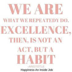 Build new habits one day at a time with consistent baby steps! Excellence isn't something you accidentally become but WHO YOU ARE! Aristotle Quotes, Isn, Inside Job, Good Habits, Baby Steps, Consistency, Thoughts, Instagram, Ideas