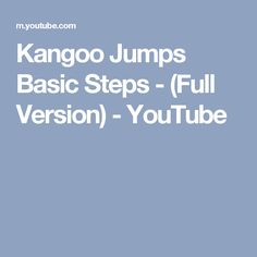 Kangoo Jumps Basic Steps - (Full Version) - YouTube