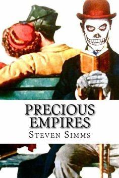 Precious Empires by Steven Simms, http://www.amazon.co.uk/dp/1495951081/ref=cm_sw_r_pi_dp_Taqbtb00DZQ1T