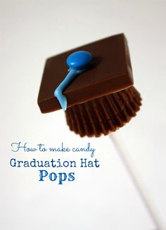 Graduation hat candy pops!  So cute!