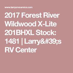 2017 Forest River Wildwood X-Lite 201BHXL Stock: 1481   Larry's RV Center