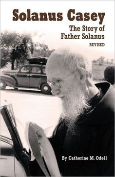 Solanus Casey: The Story of Father Solanus, Revised
