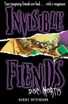 Doc Mortis (Invisible Friends #4) by Barry Hutchinson