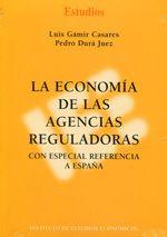 La economía de las agencias reguladoras : con especial referencia a España / Luis Gámir Casares, Pedro Durá Juez (2013)