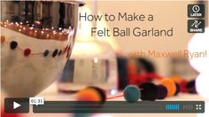 One Minute Tip: How to Make a Felt Ball Garland Apartment Therapy Videos | Apartment Therapy