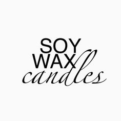 Are you using soy wax candles?