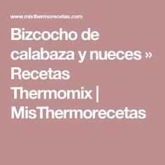 Bizcocho de calabaza y nueces » Recetas Thermomix | MisThermorecetas