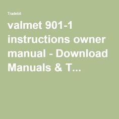 valmet 901-1 instructions owner manual - Download Manuals & T...